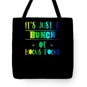 tshirt Its Just A Bunch Of Hocus Pocus vertical rainbow Tote Bag