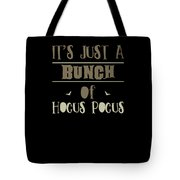 tshirt Its Just A Bunch Of Hocus Pocus vintage Tote Bag