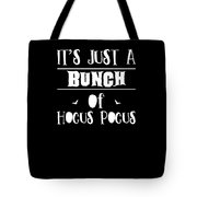 tshirt Its Just A Bunch Of Hocus Pocus white fill Tote Bag