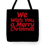 We Wish You A Merry Christmas Secret Santa Love Christmas Holiday Tote Bag