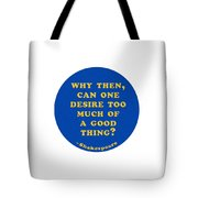 Why Then #shakespeare #shakespearequote Tote Bag