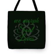 108-lsa Inspi-quote 125 We Morph Soul Loves Tote Bag
