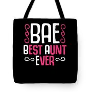 Bae Best Aunt Ever Tote Bag