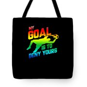 My Goal Is To Deny Yours Soccer Goalkeeper Rainbow Tote Bag