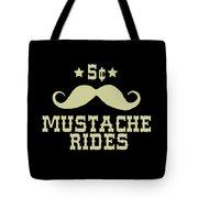 5 Cent Mustache Rides Sarcastic Funny Tote Bag