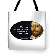 We Few, We Happy Few #shakespeare #shakespearequote Tote Bag