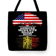 American Grown With Belgian Roots Tote Bag
