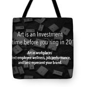 Art Is An Investment Tote Bag