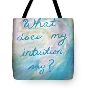 Art Therapy For Your Wall What Does My Intuition Say?  Tote Bag
