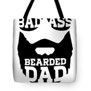 3910bf1d Bad Ass Bearded Dad Fathers Day Gift For Dad Fathers Day Gift Father_s Day  Bearded Dj. Tote Bags
