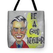 Be A Good Neighbor Tote Bag by Rick Baldwin