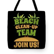 Beach Cleanup Team Join Us Coast Cleanup Tote Bag