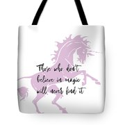 Believe In It Quote Tote Bag
