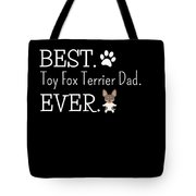 Best Toy Fox Terrier Dad Ever Tote Bag