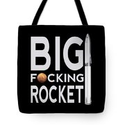 Bfr Big Fucking Rocket Tote Bag