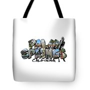 Big Letter Palm Springs California Tote Bag