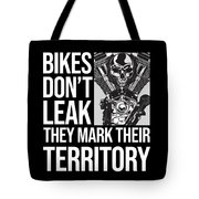 Bikes Dont Leak Oil They Mark Territory Skull Tote Bag