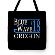 Blue Wave Oregon Vote Democrat 2018 Tote Bag