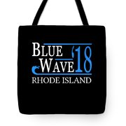 Blue Wave Rhode Island Vote Democrat 2018 Tote Bag