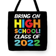 Bring On High School Class 2022 Back To School Tote Bag