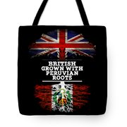 British Grown With Peruvian Roots Tote Bag