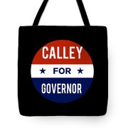 Calley For Governor 2018 Tote Bag