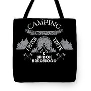 Camping Director I Pitch Tents And Whack Hardwood Tote Bag