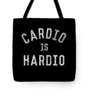 Cardio Is Hardio Tote Bag