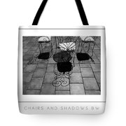 Chairs And Shadows Bw Poster Tote Bag