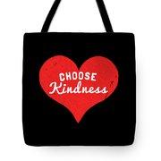 Choose Kindness Tote Bag