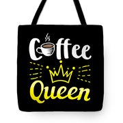Coffee Lover Queen Birthday Gift Idea Tote Bag
