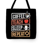 Coffee Lover Coffee Teach Sleep Birthday Gift Idea Tote Bag
