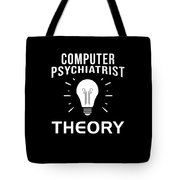 Computer Psychiatrist Theory Nerd Humour Pc Geek Tote Bag