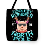 Coolest Reindeer At The North Pole Tote Bag