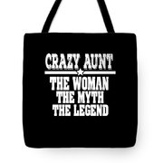 Crazy Aunt The Woman Myth Legend Tote Bag