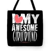 Cute I Love My Awesome Girlfriend Heart Tote Bag