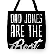Dad Jokes Are The Best Tote Bag