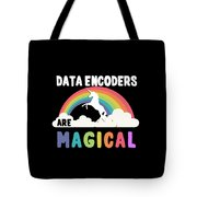 Data Encoders Are Magical Tote Bag