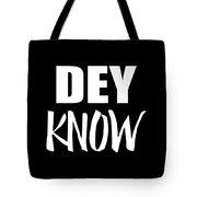 Dey Know Tote Bag