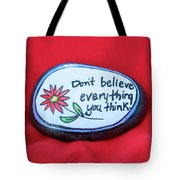 Don't Believe Everything You Think Painted Rock Tote Bag