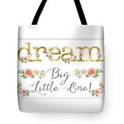 Dream Big Little One - Blush Pink And White Floral Watercolor Tote Bag