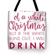 Drink The Red Tote Bag by Nancy Ingersoll