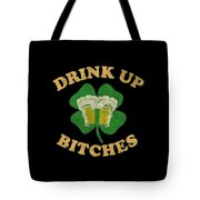 Drink Up Bitches Vintage St Patricks Day Tote Bag