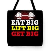 Eat Big Lift Big Get Big Gym Workout Fitness Tote Bag