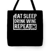 Eat Sleep Drink Wine Tote Bag