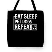 Eat Sleep Pet Dogs Tote Bag