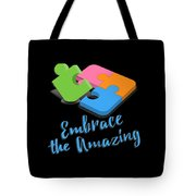 Embrace The Amazing Autism Awareness Tote Bag