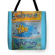 Embrace The Journey. Tote Bag