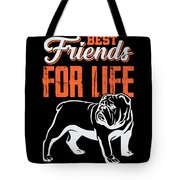 English Bulldog Best Friends For Life Tote Bag