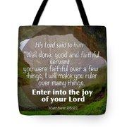 Enter Into Joy Tote Bag